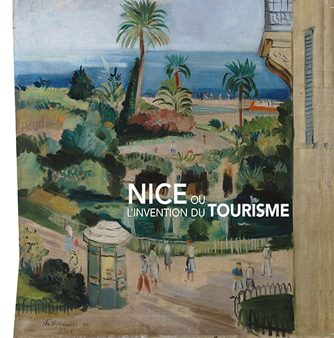 Exhibition : « Nice, the invention of tourism »